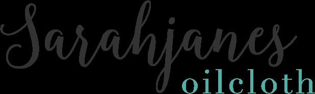 Sarahjanes Oilcloth